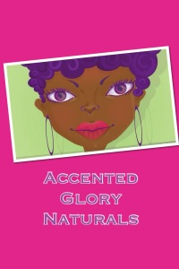 Accented Glory Naturals