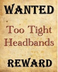 Wanted Too Tight Headbands Reward