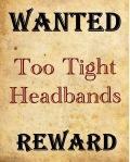 Wanted Too Tight Headbands Reward