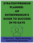 Strategypreneur™ Planner: An Entrepreneur's Guide To Success In 90 Days